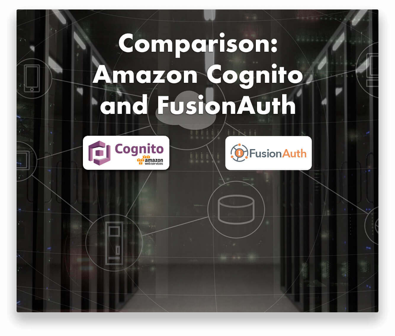 Compare FusionAuth and Amazon Cognito for your identity and access management solution.