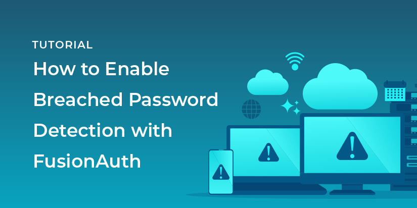 How can you easily prevent your users from using passwords that have been cracked and made available for sale on the web? By enabling breached password detection with FusionAuth.