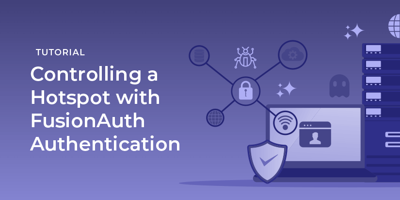 Controlling a hotspot with FusionAuth authentication