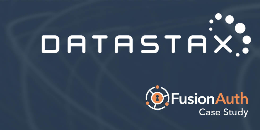 DataStax's Switch to FusionAuth - A Case Study