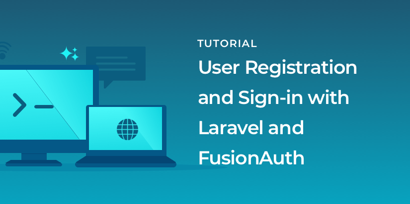 User registration and sign-in with Laravel and FusionAuth
