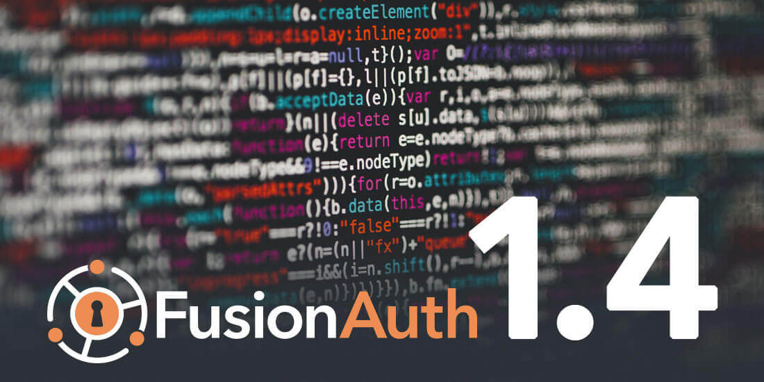 FusionAuth 1.4 Adds Self-Service Registration, TypeScript Client Library & More