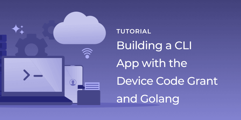 Building a CLI app with the Device Code grant and golang