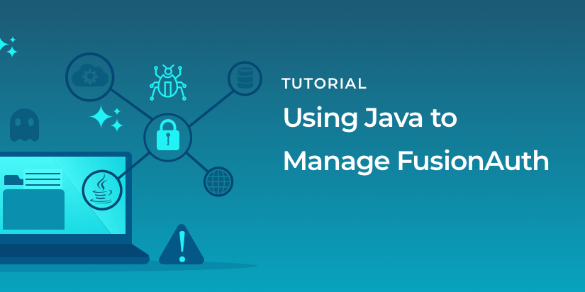 Using Java to manage FusionAuth