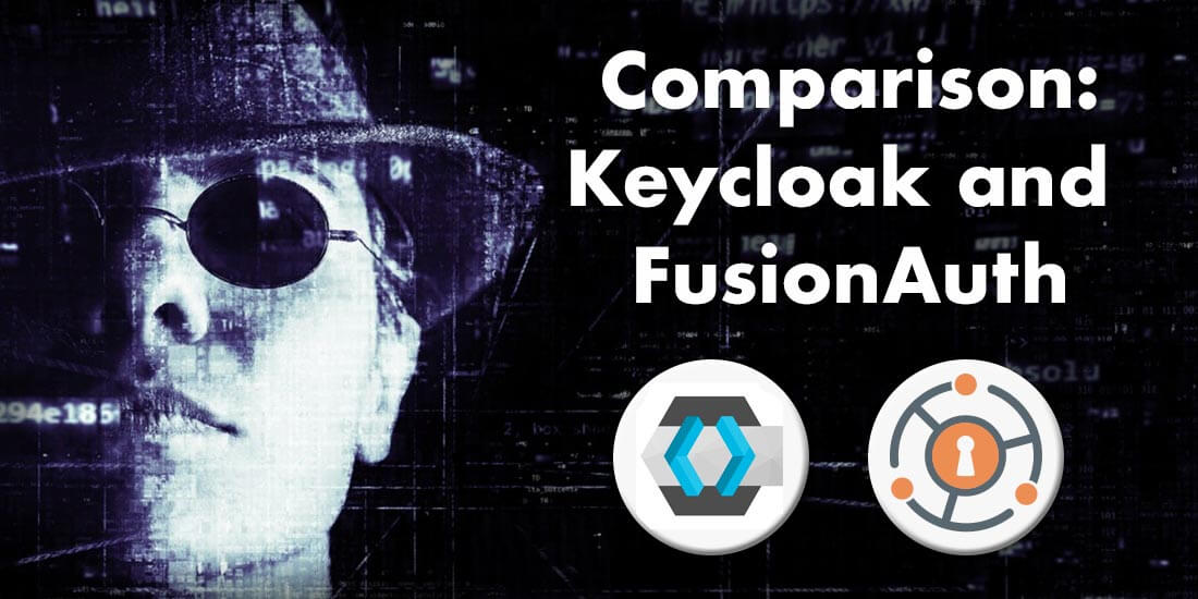 Compare FusionAuth and Keycloak for your identity and access management solution.