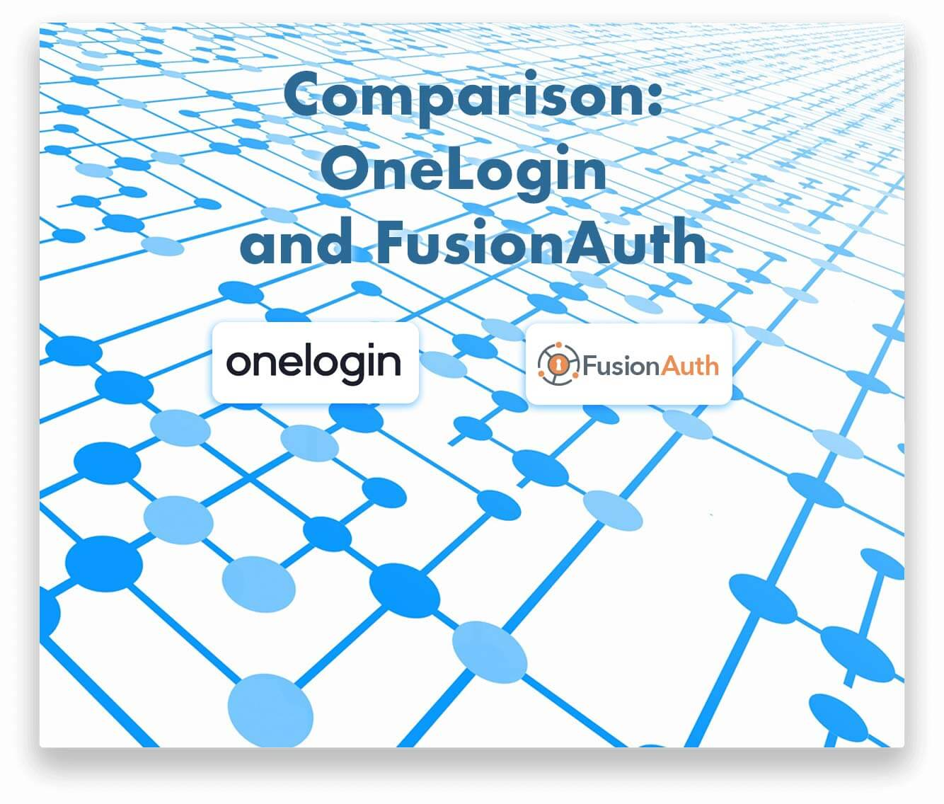 Compare FusionAuth and OneLogin for your identity and access management solution.