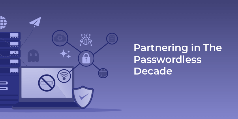 Partnering in The Passwordless Decade