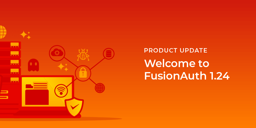 The FusionAuth 1.24 Release offers UX improvements and numerous bug fixes.