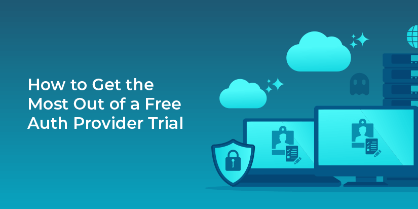 How to get the most out of a free auth provider trial