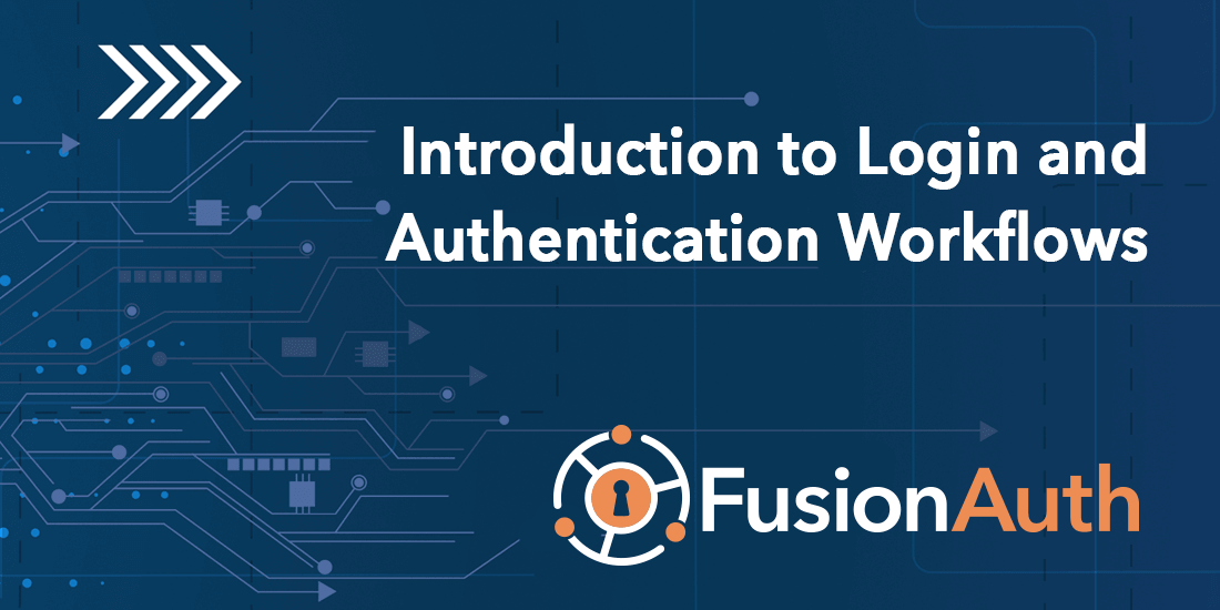 Introduction to Login and Authentication Workflows
